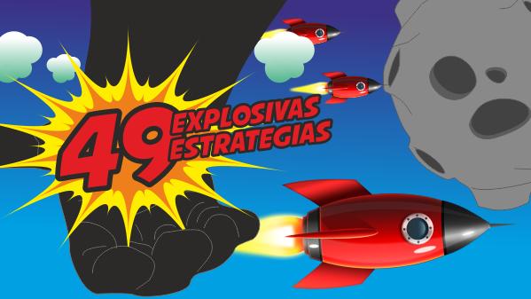 49 Explosivas estrategias