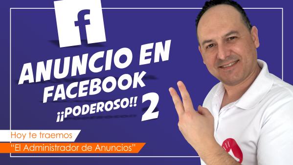 Cómo crear un anuncio en Facebook ¡¡PODEROSO!! Segunda parte.