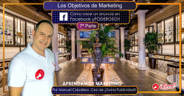 Cómo crear un anuncio en Facebook ¡¡PODEROSO!!s&eacuote;tima parte.
