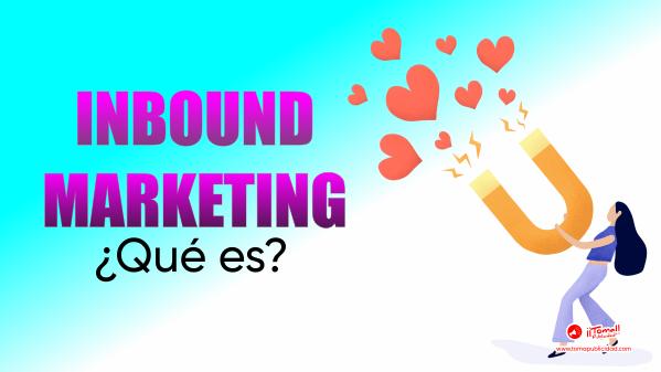 Inbound Marketing ¿Qué es?